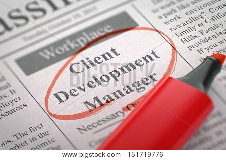 Client Development Manager. Newspaper with the Job Vacancy, Circled with a Red Marker. Blurred Image with Selective focus. Hiring Concept. 3D Illustration.
