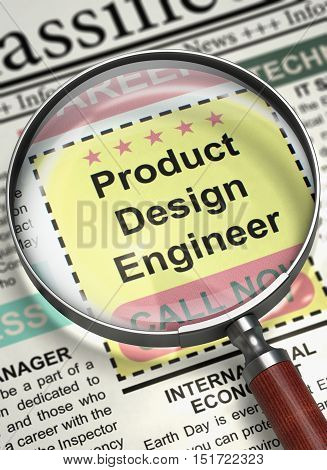 Illustration of Jobs of Product Design Engineer in Newspaper with Loupe. Product Design Engineer. Newspaper with the Jobs Section Vacancy. Job Search Concept. Blurred Image. 3D.