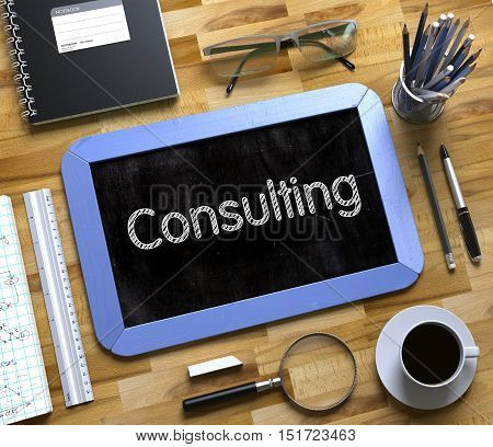 Business Concept - Consulting Handwritten on Blue Small Chalkboard. Top View Composition with Chalkboard and Office Supplies on Office Desk. Consulting Handwritten on Small Chalkboard. 3d Rendering.