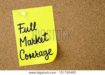 Full Market Coverage Text Written On Yellow Paper Note