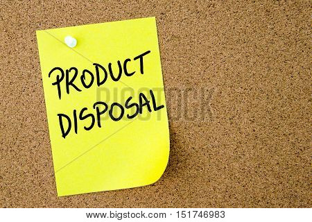 Product Disposal Text Written On Yellow Paper Note