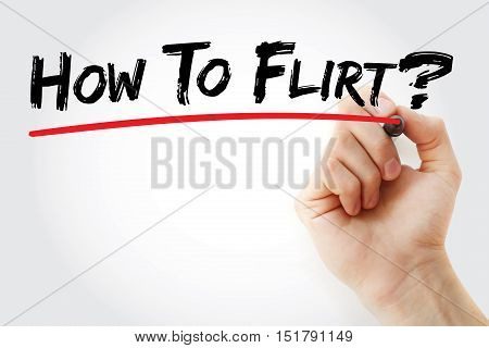 Hand Writing How To Flirt? With Marker