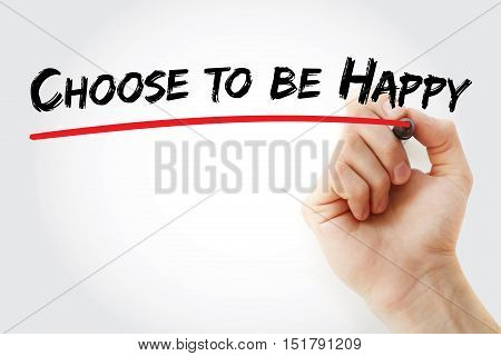 Hand Writing Choose To Be Happy With Marker
