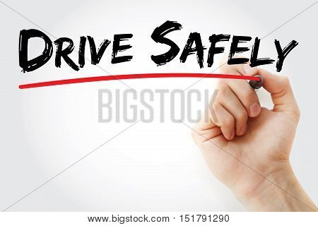 Hand Writing Drive Safely With Marker