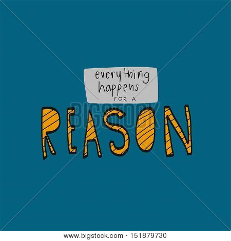 Everything happens for a reason word illustration