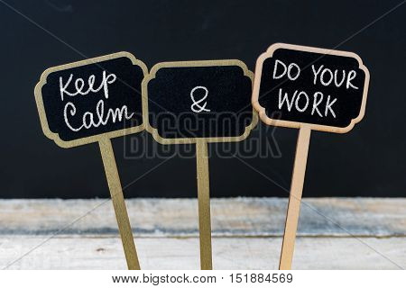 Keep Calm And Do Your Work Message Written With Chalk On Mini Blackboard Labels