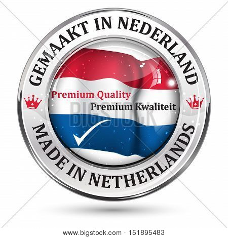 Made in Netherlands, Premium Quality (English and Dutch language: Gemaakt in Nederland, Premium Kwaliteit) shiny icon with the dutch flag in the background.