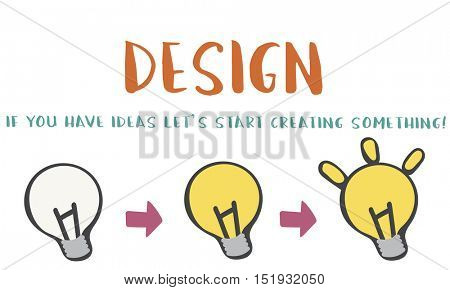 Design Be Creative Inspiration Invention Concept