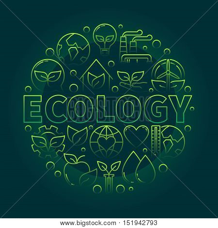 Ecology green illustration. Vector bright thin line ecological concept round sign made with word ECOLOGY and eco icons on dark green background