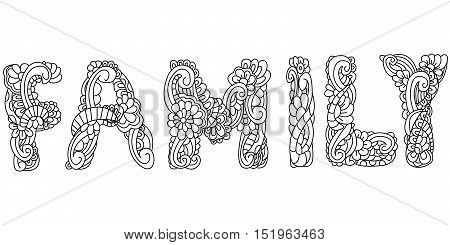 Vector illustration Family inscription coloring anti-stress. Tattoo, coloring page, t-shirt, card, poster, print design