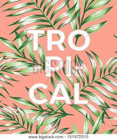 Trendy slogan tropical on a pink background with exotic leaves hand-drawn vector wallpaper