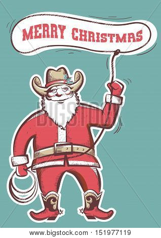 Santa Claus In Cowboy Boots  Twirling A Lasso With Text