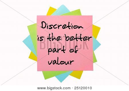 "Proverb "" Discretion Is The Better Part Of Valour"" Written On Bunch Of Sticky Notes"