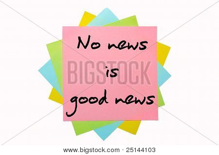 "Proverb "" No News Is Good News "" Written On Bunch Of Sticky Notes"