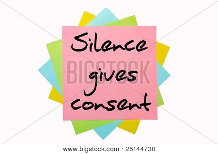 "Proverb "" Silence Gives Consent "" Written On Bunch Of Sticky Notes"