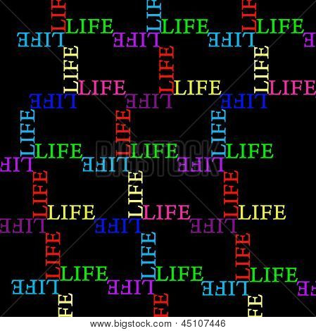 Seaimless Graphic Composition With Use Of The Word Life