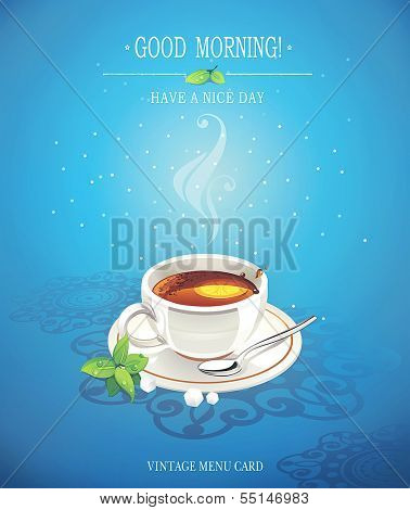 Morning cup of tea, Good morning, have a nice day. Vintage grunge retro card