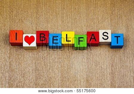 I Love Belfast, N. Ireland - Sign Series for Travel