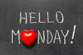 picture of monday  - hello Monday exclamation handwritten on chalkboard with heart symbol instead of O - JPG
