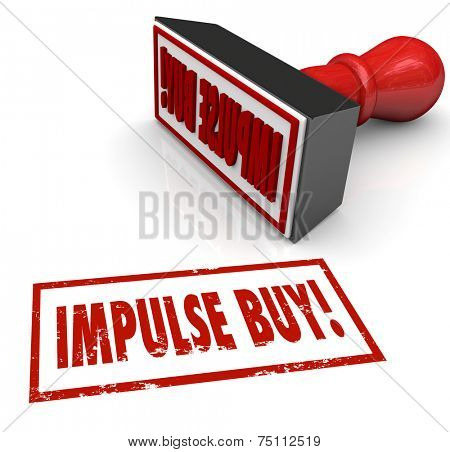 Impulse Buy words in red stamp to illustrate a purchase driven by emotional response or feelings instead of rational thought or consideration