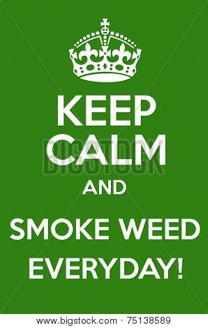 Keep Calm And Smoke Weed Everyday