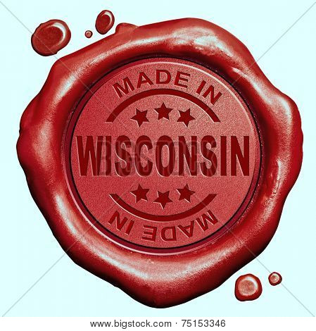 Made in Wisconsin red wax seal or stamp, quality label