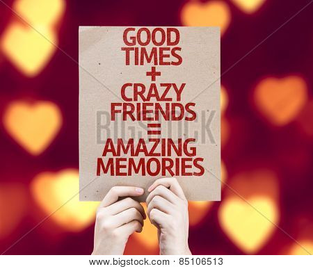 Good Times + Crazy Friends = Amazing Memories card with heart bokeh background