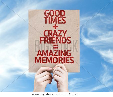 Good Times + Crazy Friends = Amazing Memories card with sky background