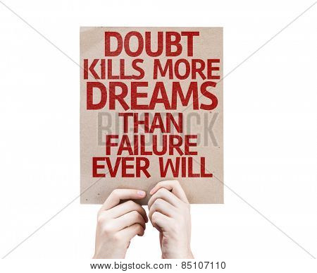 Doubt Kills More Dreams Than Failure Ever Will card isolated on white