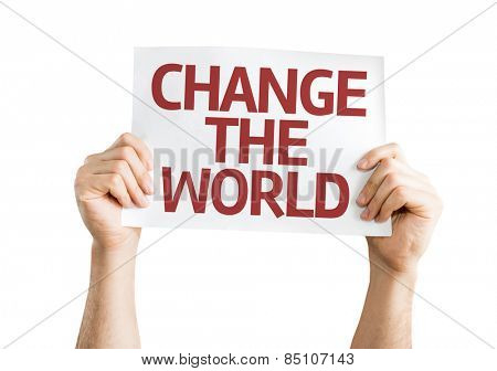 Change The World card isolated on white