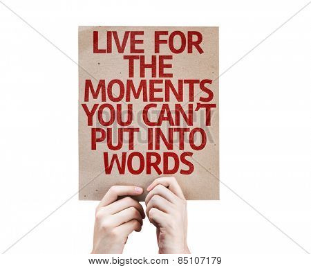 Live for the Moments You Can't Put Into Words card isolated on white