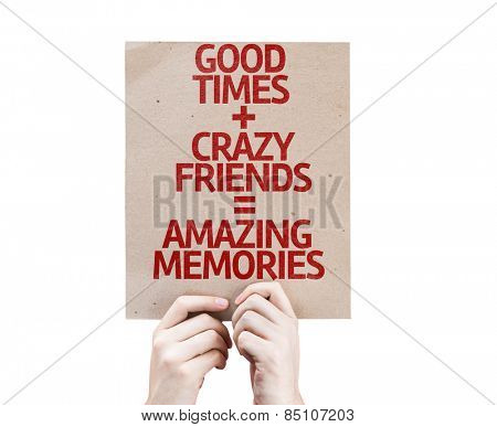 Good Times + Crazy Friends = Amazing Memories card isolated on white