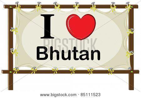 I love Bhutan in wooden frame
