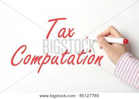 Business woman writing tax computation word on whiteboard