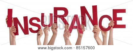Many People Hands Holding Red Word Insurance