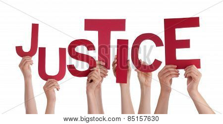 Many People Hands Holding Red Word Justice