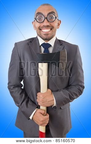 Funny businessman with axe on white