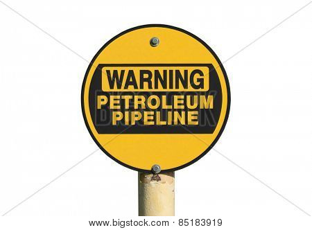 Petroleum pipeline warning sign isolated on white.