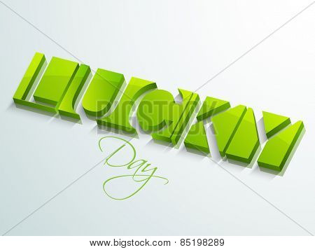 Creative 3D text Lucky Day for Happy St. Patrick's Day celebration, can be used as poster or banner design.