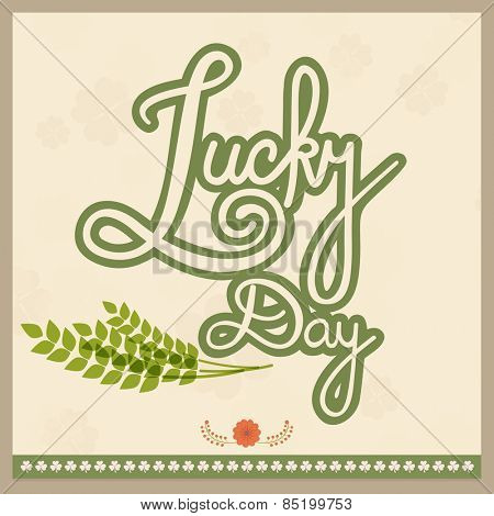 Vintage poster or banner design for Lucky Day, Happy St. Patrick's Day celebration on clover leaves decorated background.