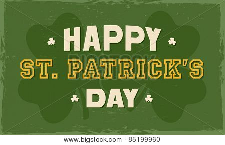 Happy St. Patrick's Day celebration poster or banner design on clover leaves decorated grungy background.