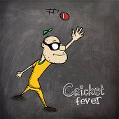 foto of cricket ball  - Cartoon of a man trying to catch the ball for Cricket Fever on chalkboard background - JPG