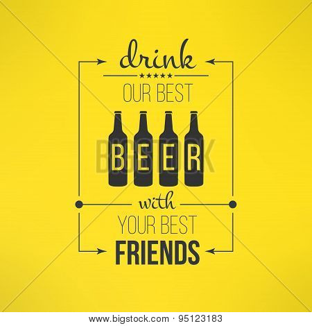Vector beer with friends quote typographical poster. Bar or rastaurant menu design element