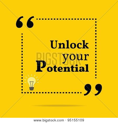 Inspirational Motivational Quote. Unlock Your Potential.