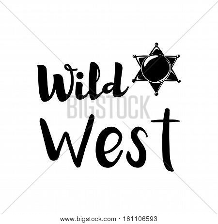 The Sheriff s Badge. Wild West Label. Western Illustration. Vector