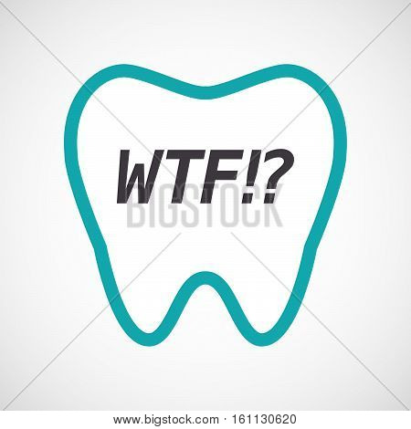 Isolated Tooth With    The Text Wtf!?