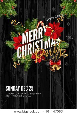 Merry Christmas party invitation template. Design for your holiday invitation with pine branches, christmas flowers, jingle bells and mistletoe or holly berry on wooden background. Vector Illustration