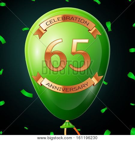 Green balloon with golden inscription sixty five years anniversary celebration and golden ribbons, confetti on black background. Vector illustration
