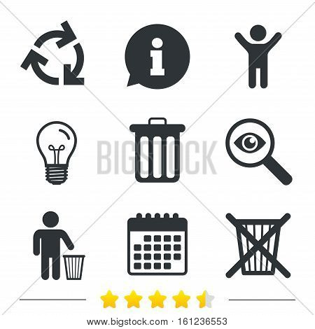 Recycle bin icons. Reuse or reduce symbols. Human throw in trash can. Recycling signs. Information, light bulb and calendar icons. Investigate magnifier. Vector