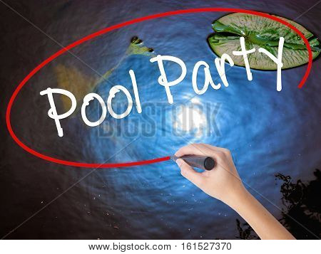 Woman Hand Writing Pool Party With Marker Over Transparent Board